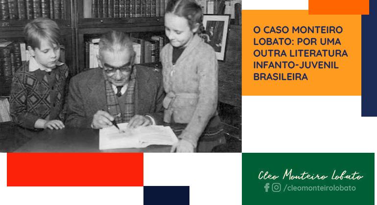 O caso Monteiro Lobato: por uma outra literatura infanto-juvenil brasileira
