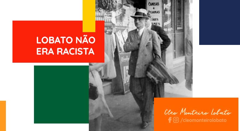 LOBATO NÃO ERA RACISTA