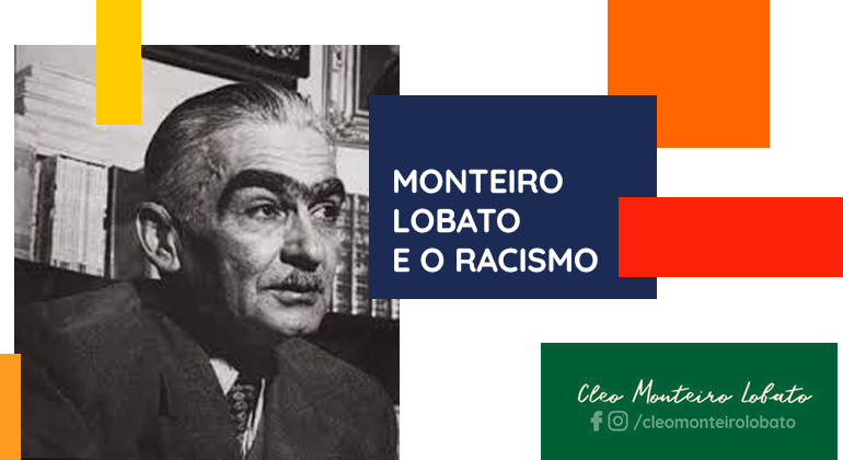 MONTEIRO LOBATO E O RACISMO