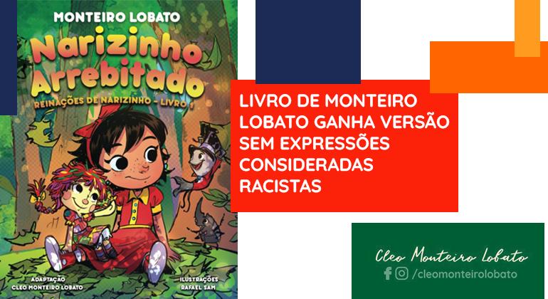 LIVRO DE MONTEIRO LOBATO GANHA VERSÃO SEM EXPRESSÕES CONSIDERADAS RACISTAS