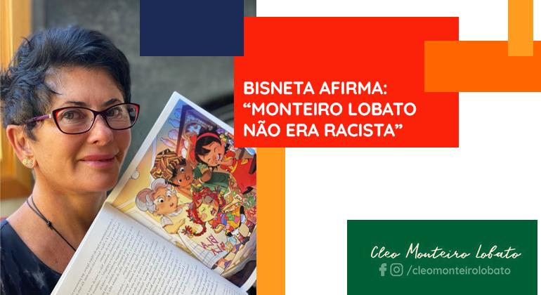 """BISNETA AFIRMA: """"MONTEIRO LOBATO NÃO ERA RACISTA"""""""