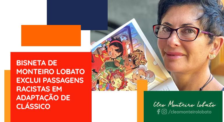BISNETA DE MONTEIRO LOBATO EXCLUI PASSAGENS RACISTAS EM ADAPTAÇÃO DE CLÁSSICO