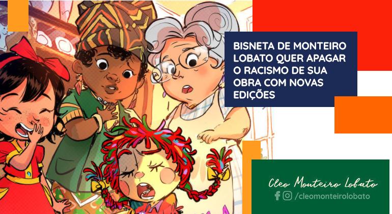 BISNETA DE MONTEIRO LOBATO QUER APAGAR O RACISMO DE SUA OBRA COM NOVAS EDIÇÕES
