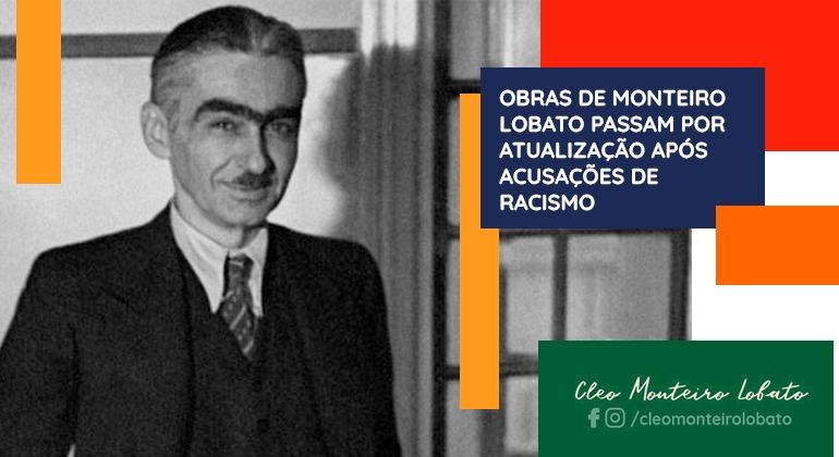 OBRAS DE MONTEIRO LOBATO PASSAM POR ATUALIZAÇÃO APÓS ACUSAÇÕES DE RACISMO