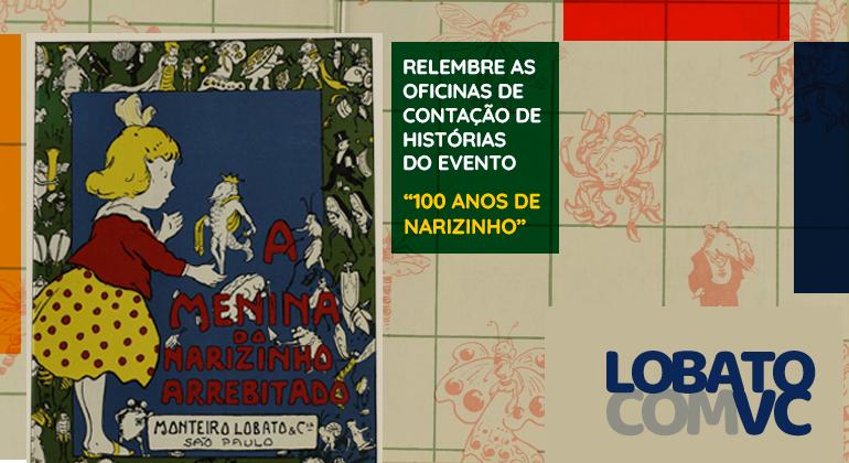 """RELEMBRE AS OFICINAS DE CONTAÇÃO DE HISTÓRIAS DO EVENTO """"100 ANOS DE NARIZINHO"""""""