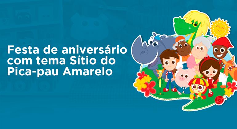 INSPIRE-SE EM FESTAS COM TEMA DO SÍTIO DO PICA-PAU AMARELO